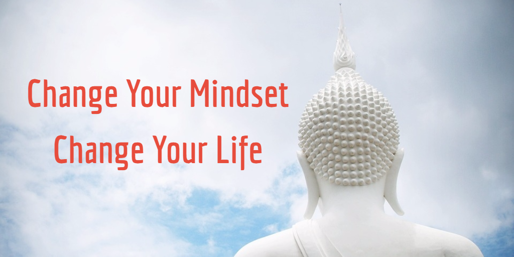 Change your mindset, change your life