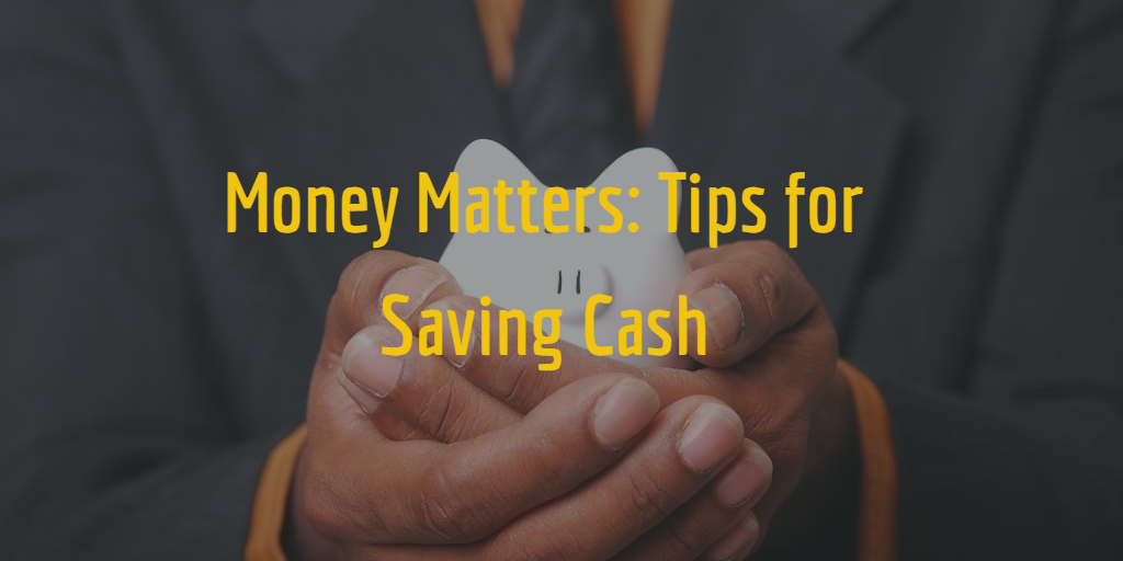 Money Matters Tips for Saving Money