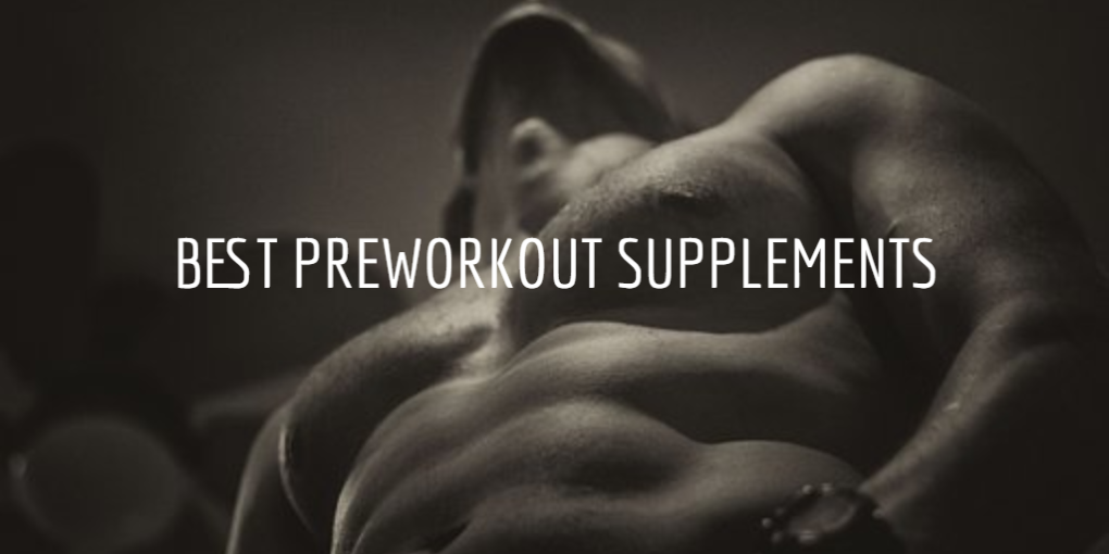 Best PreWorkout Supplements